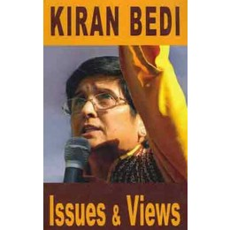 Issues and Views by Kiran Bedi