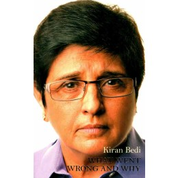 What Went Wrong And Why Book by Kiran Bedi